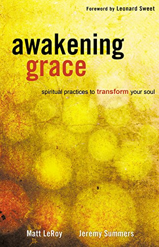 9780898274318: Awakening Grace: Spiritual Practices to Transform Your Soul