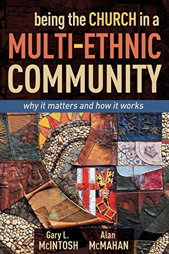 9780898274905: Being the Church in a Multi-Ethnic Community: Why It Matters and How It Works