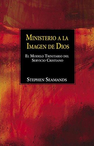 9780898275810: El Ministerio a la Imagen de Dios: El Modelo Trinitario del Servicio Cristiano = Ministry in the Image of God