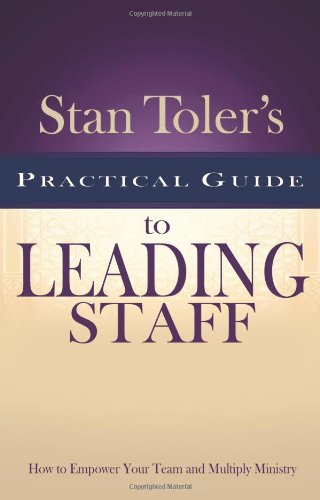 9780898275971: Stan Toler's Practical Guide to Leading Staff (Stan Toler's Practical Guides)