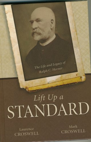 Lift up a Standard, the Life and: Laurence & Mark