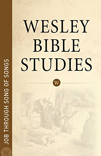 Wesley Bible Studies - Job Through Song of Songs
