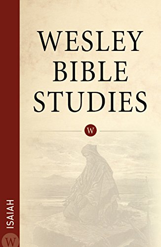 Wesley Bible Studies - Isaiah