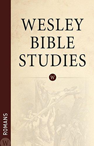 Wesley Bible Studies: Romans: Wesleyan Publishing House