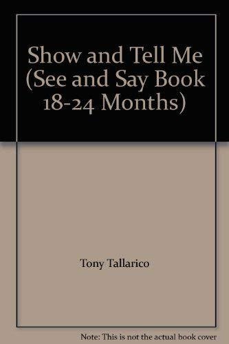9780898282610: Show and Tell Me (See and Say Book 18-24 Months)