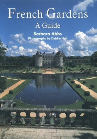 French Gardens: A Guide