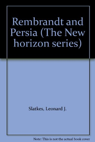Rembrandt and Persia (The New horizon series) (089835241X) by Slatkes, Leonard J.