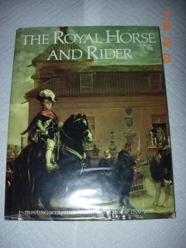 Royal Horse and Rider: Painting, Sculpture, and: Liedtke, Walter A.