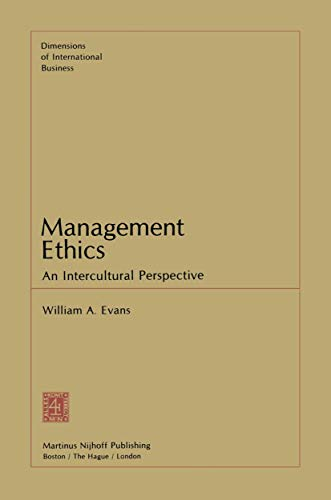 Management Ethics: An Intercultural Perspective (Dimensions of: Evans, W.A.