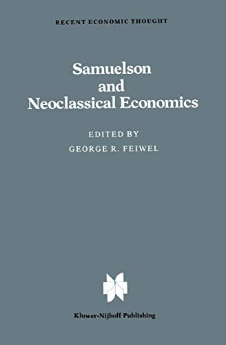 Samuelson and Neoclassical Economics (Recent Economic Thought Series)
