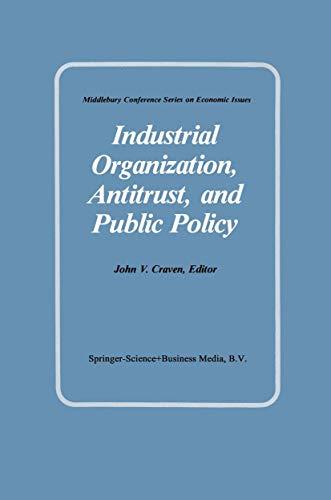 Industrial Organization, Antitrust, and Public Policy: Craven, John V.: