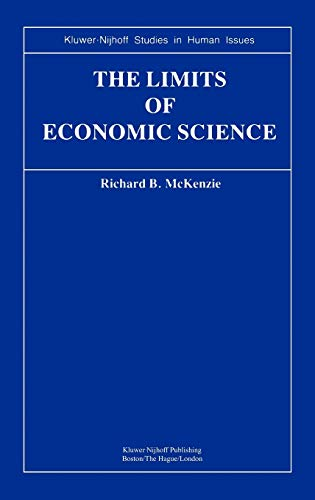 9780898381160: The Limits of Economic Science: Essays on Methodology (Kluwer-Nijhoff Studies in Human Issues)