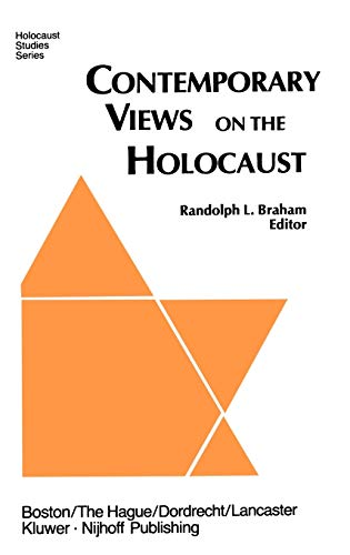 Contemporary Views on the Holocaust: Braham, R. L.
