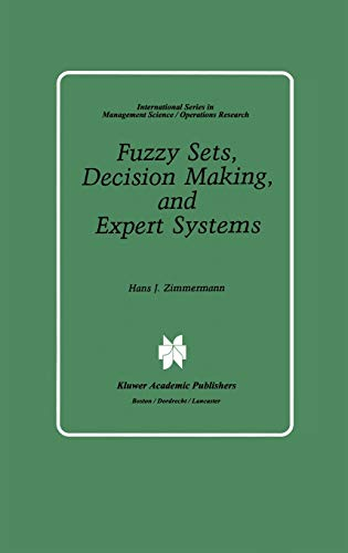 Fuzzy Sets, Decision-making and Expert Systems (Hardback): H.-J. Zimmermann