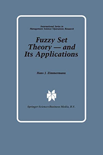 Fuzzy Set Theory - and Its Applications: Zimmermann, Hans-J?rgen