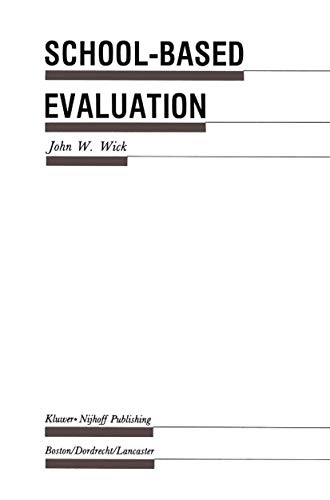 School-Based Evaluation: A Guide for Board Members,: Wick, John W.