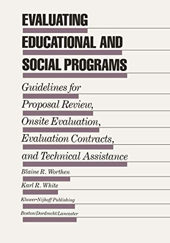 9780898381870: Evaluating Educational and Social Programs: Guidelines for Proposal Review, Onsite Evaluation, Evaluation Contracts, and Technical Assistance (Evaluation in Education and Human Services)