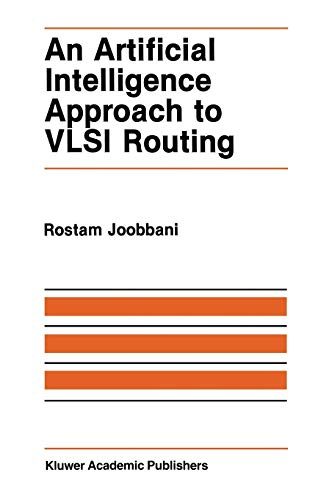 An Artificial Intelligence Approach to VLSI Routing (The Springer International Series in ...