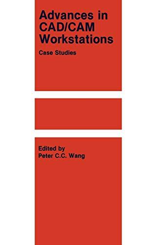 9780898382068: Advances in CAD/CAM Workstations: Case Studies