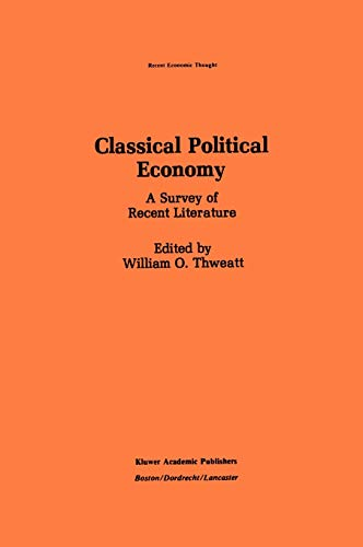 9780898382297: Classical Political Economy: A Survey of Recent Literature (Recent Economic Thought)