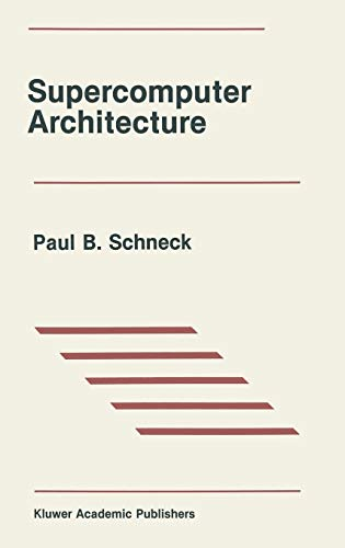 Supercomputer Architecture.: Paul B. Schneck.