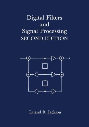 Digital Filters and Signal Processing 2nd edition: Jackson, Leland B.