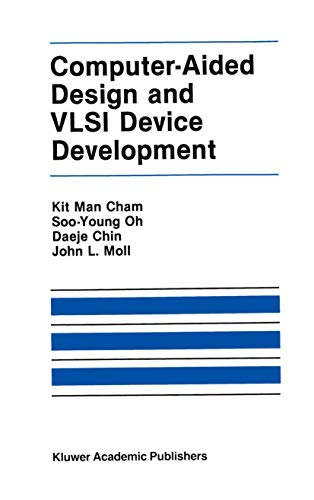 Computer Aided Design and VLSI Device Development {SECOND EDITION}