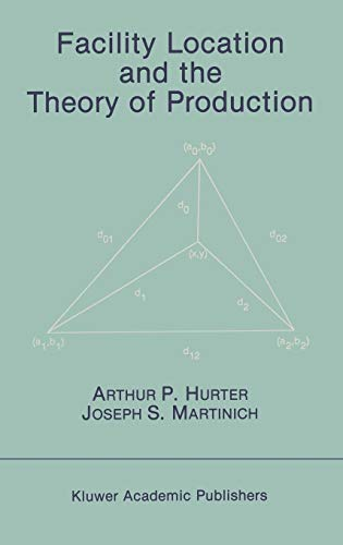 Facility Location and the Theory of Production: Arthur P. Hurter