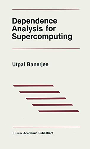 9780898382891: Dependence Analysis for Supercomputing (The Springer International Series in Engineering and Computer Science)