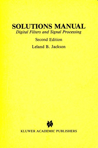 9780898382914: Solutions manual, Digital filters and signal processing, second edition