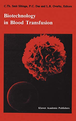 9780898384048: Biotechnology in blood transfusion: Proceedings of the Twelfth Annual Symposium on Blood Transfusion, Groningen 1987, organized by the Red Cross Blood ... (Developments in Hematology and Immunology)
