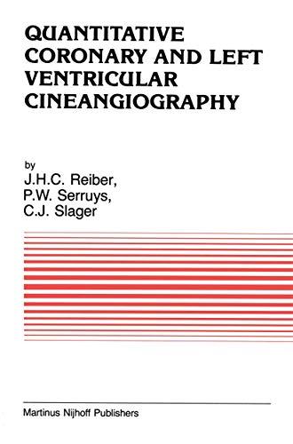 Quantitative Coronary and Left Ventricular Cineangiography: Methodology: Reiber, J. H.