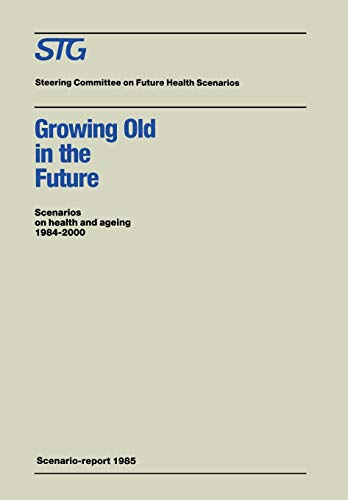 Growing Old in the Future Scenarios on: Steering Committee on