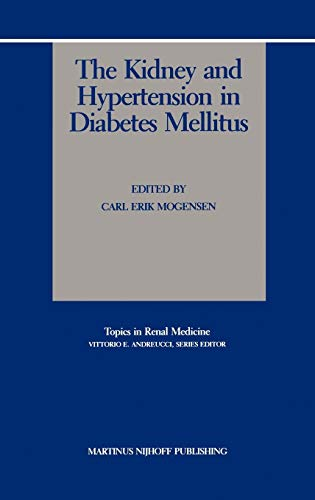 The Kidney and Hypertension in Diabetes Mellitus Topics in Renal Medicine