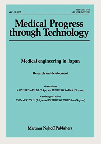 Medical engineering in Japan Research and development Medical Progress Through Technology