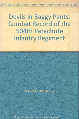 9780898390001: Devils in Baggy Pants: Combat Record of the 504th Parachute Infantry Regiment