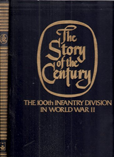 9780898390230: Story of the Century: 100th Infantry Division in World War II