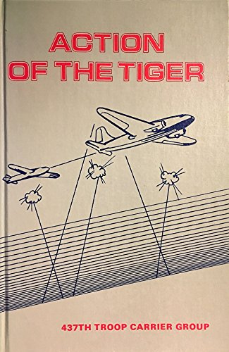 Action of the Tiger: The Saga of the 437th Carrier Group: Guild Jr., Frank