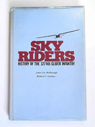 9780898390346: Skyriders: History of the 327/401 Glider Infantry (Airborne series)