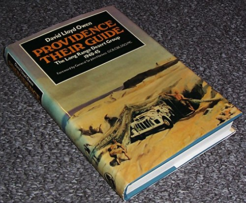 Providence their guide: A personal account of the Long Range Desert Group, 1940-45 (Elite unit ...