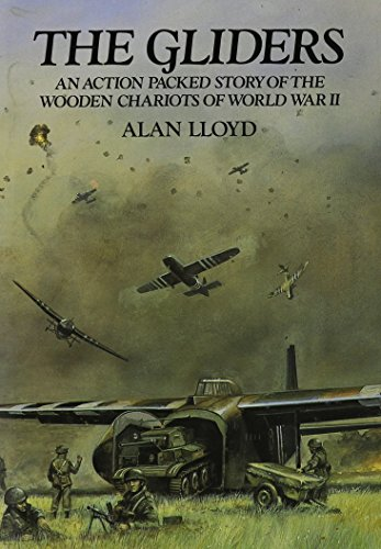 9780898390667: The Gliders: The Story of the Wooden Chariots of World War 11