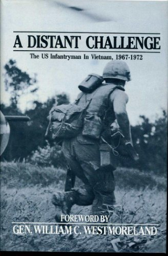 A Distant Challenge: The US Infantryman in Vietnam, 1967-1972