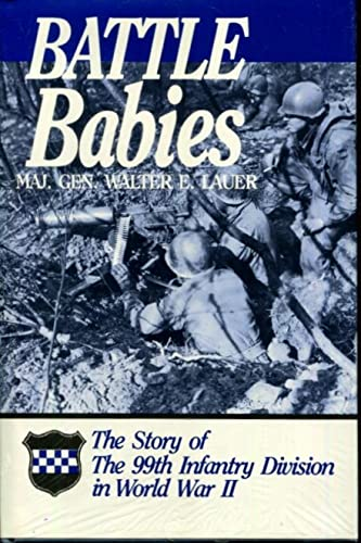 9780898390896: Battle Babies: Story of the 99th Infantry Division