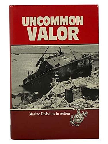 Uncommon Valor : Marine Divisions in Action: Zurlinden, C. Peter,