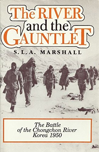 The River and the Gauntlet: Defeat of: Marshall, S. L.