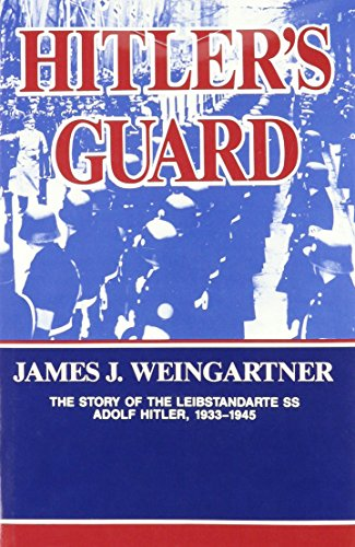 9780898391275: Hitler's Guard: The Story of the Leibstandarte SS Adolf Hitler, 1933-1945 (Battery Classics Series)