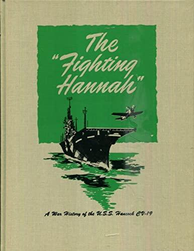 9780898391299: The Fighting Hannah: A War History of the U. S. S. Hancock (Cv19)