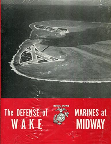 The Defense of Wake: Marines at Midway: Lt. Col. Robert D. Heinl, Jr.