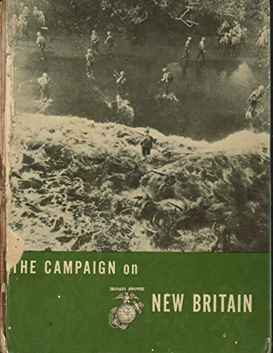 The Campaign on New Britain: Hough, Frank; Crown, John