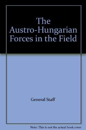 THE AUSTRO-HUNGARIAN FORCES IN THE FIELD, OCTOBER 1918: British General Staff